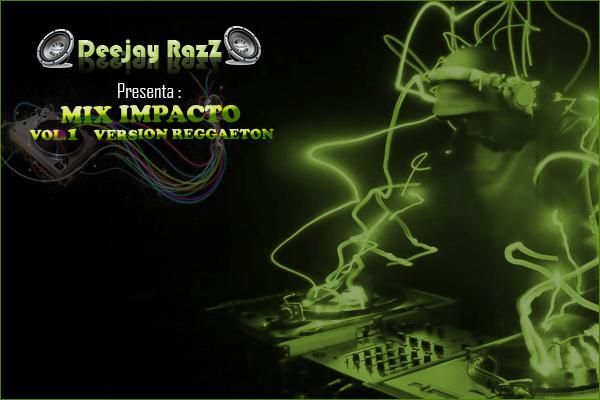 Mix Impacto Vol.1 Version Reggaeton - Dj RazZ Logo-oficial-25215cd